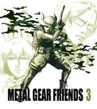 METAL GEAR FRIENDS 3