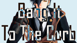 【MMD刀剣乱舞】Bang It To The Curb / 燭台切光忠