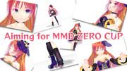 MMD zero杯を目指します!!