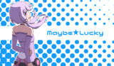 Maybe★Lucky