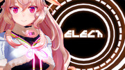 ELECT by もこ田めめめ