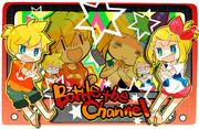 【鏡音リン】Battle the Channel【鏡音レン】