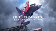 IDOL COMBAT 7 : STAGES UNKNOWN