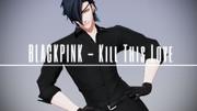 【MMD刀剣乱舞】BLACKPINK - Kill This Love / 燭台切光忠