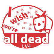 I wish you're all dead LV4