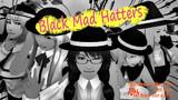 Black Mad Hatters【そばかす式】