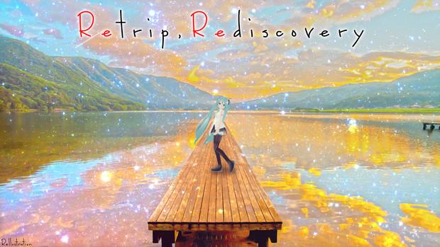 【第1回MMDポスター祭り】Retrip,Rediscovery