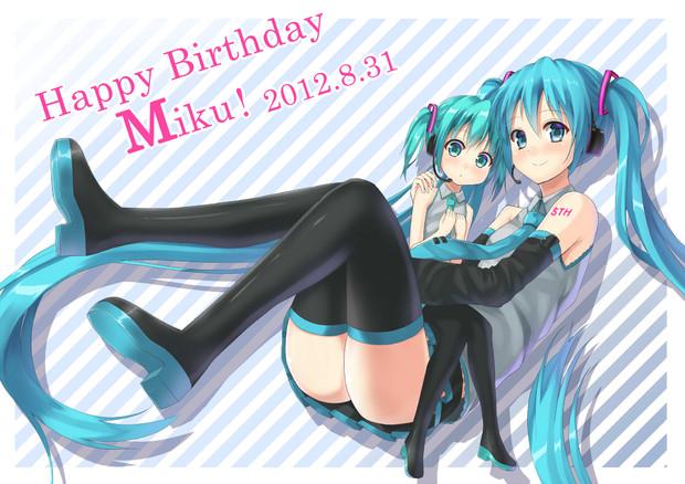 ミクさんお誕生日おめでとう