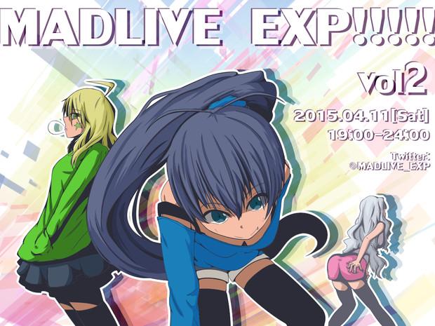 MADLIVE EXP!!!!!Vol.2