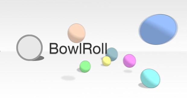 BowlRoll について