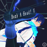 Bomb A Head! V