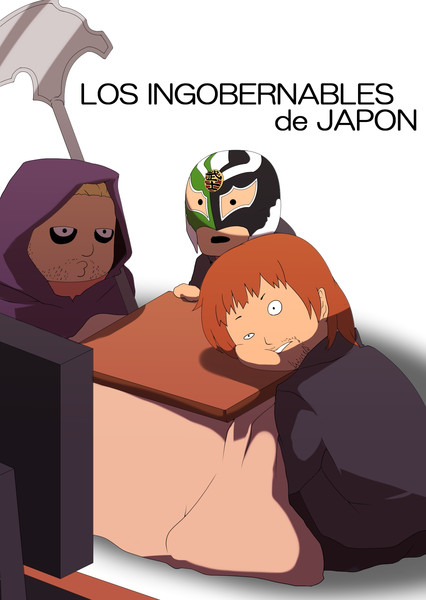 LOS INGOBERNABLES de JAPON !!(/・ω・)/