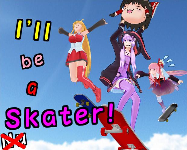 I'll be a Skater!